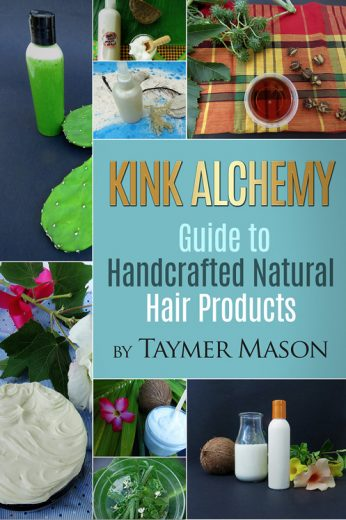 Kink Alchemy: Guide to Handcrafted Natural Hair Products
