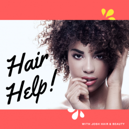 Hair Help with Josh Hair & Beauty