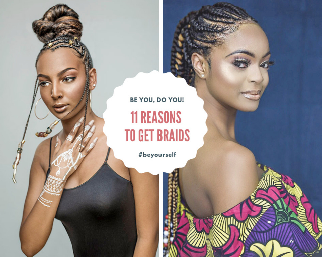 11 reasons to get braids